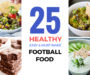 25 Healthy Football Food Recipes