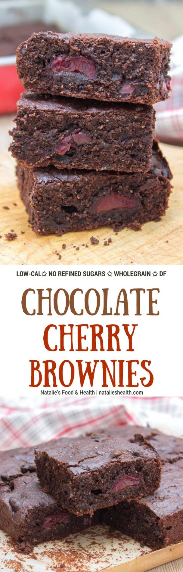 Rich, decadent, and chocolatey, these refined sugar-free Dark Chocolate Cherry Brownies are destined to delight you. Made with all HEALTHY ingredients, loaded with dark chocolate and sweet cherries, these brownies are truly a chocolate lover's dream! #healthy #wholegrain #sugarfree #chocolate #cherry #lowcalorie #dairyfree#summer #whole30 #weightloss | natalieshealth.com