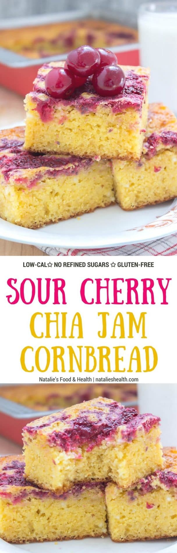 Moist, tender and full of corn flavor Sour Cherry Chia Jam Cornbread made with all HEALTH ingredients, refined sugar-free, wholesome and it's moderate in calories. Perfect for BBQ, holiday table or any celebration. #glutenfree #sugarfree #healthy #kidsfriendly #lowcalorie #whole30 #weightloss #bbq #summer #dessert #holiday #chia #cherry | natalieshealth.com