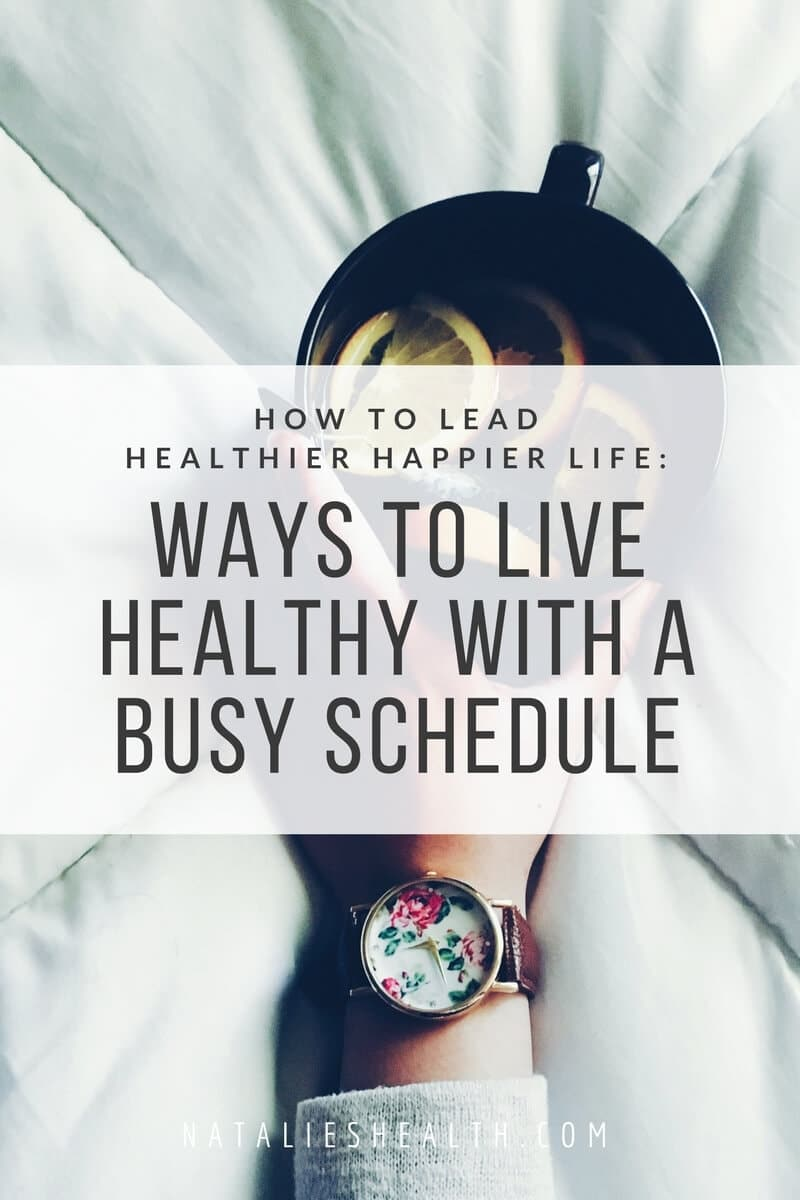 It can be hard to improve your health when you're busy. But the key is to MAKE TIME and dedicate it to create healthy daily habits that will make your life HEALTHIER and HAPPIER. If you're looking for some inspiration on how to lead a healthy life even if you're busy, read on. #work #lifestyle #health #healthy #positive #fit #motivation #tips #family #life | natalieshealth.com