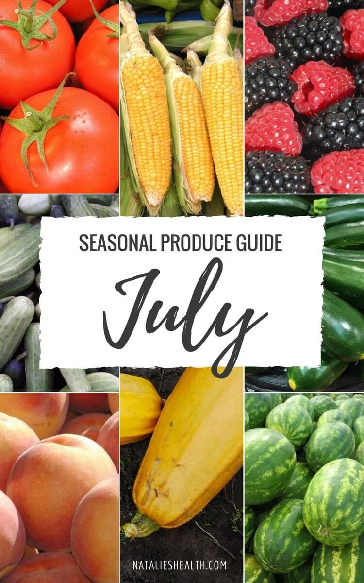 Seasonal Produce Guide What's in Season JULY is a collection of the best fruits, veggies, and recipes for the month of July. #SUMMER #SEASONAL #FRUITS #VEGGIES #GUIDE | natalieshealth.com