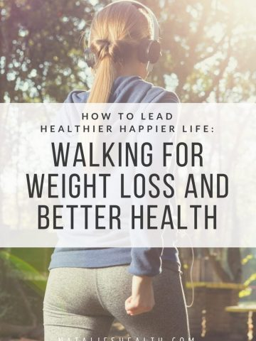 Walking is the easiest, most enjoyable and least expensive way to get fit, lose weight, reduce stress, and improve your quality of life. Here's how I started walking for weight loss and better health. #weightloss #workout #lifestyle #health #healthy #positive #fit #motivation #tips #life   natalieshealth.com
