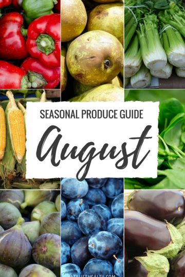 Seasonal Produce Guide What's in Season AUGUST is a collection of the best fruits, veggies, and recipes for the month of August. #SUMMER #SEASONAL #FRUITS #VEGGIES #GUIDE | natalieshealth.com