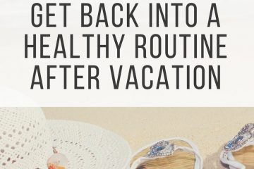 Feeling sluggish after summer vacation? Get Back Into A Healthy Routine After Vacation with these simple TIPS. You'll feel like new in no time! #lifestyle #health #healthy #positive #fit #motivation #tips #life #summer #detox #weightloss #welness | natalieshealth.com