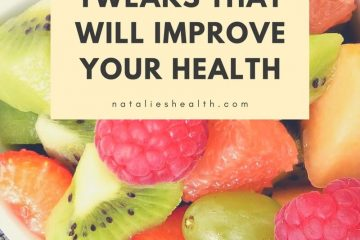 Boost your energy levels, lose weight, feel happier than ever with these 5 Simple Diet Tweaks That Will Improve Your Health. #health #healthylife #lifestyle #weightloss #diet #happines #healthy | natalieshealth.com
