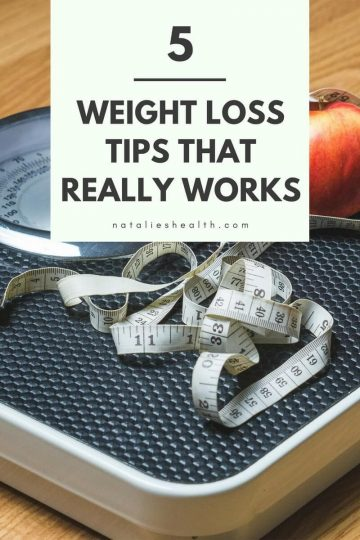 Losing weight doesn't have to be daunting. With just afew simple lifestyle changes you can make a big weight loss punch over time. Here are my 5 Weight Loss Tips That Really Work.#WeightLoss #Fitness #Healthy #HealthyLife #Lifestyle #Happiness #Diet #WeightLossTips | natalieshealth.com