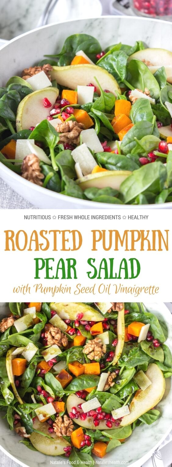 This delicious Roast Pumpkin Pear Salad is made with all FRESH and seasonal ingredients - greens, roasted pumpkin, pomegranate, pear and crunchy walnuts. It's nutritionally enriched with Grana Padano cheese and tossed in a Pumpkin Seed Oil Vinaigrette. This salad is not only flavorful but nutritious and super HEALTHY. Perfect side for Thanksgiving or everyday main meal. #pumpkin #Thanksgiving #holiday #healthy #roasted #vegetables #glutenfree #lowcalorie #skinny #weightloss #cheese #spinach #party #family #easy #dinner #salad | www.natalieshealth.com