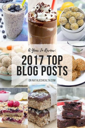 A Year In Review 2017 Top Blog Posts on Natalie's Health blog. Healthy recipes, weight loss and lifestyle tips, and motivation. #motivation #healthy #lifestyle #weightloss #quote #recipes #healthylifestyle #health #wellness
