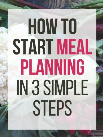 How to Start Meal Planning in 3 Simple Steps with FREE printable Weekly Meal Planner