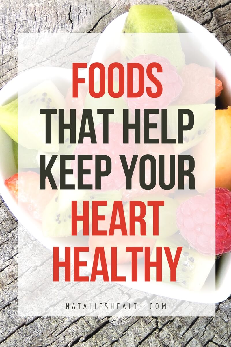 Foods That Help Keep Your Heart Healthy