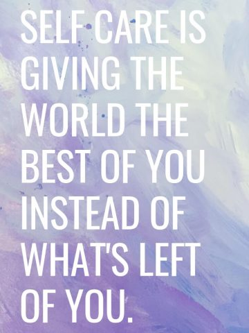 Monday Motivation. Self care is giving the world THE BEST of you instead of what's left of you.