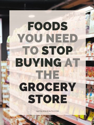 Foods You Need To Stop Buying At The Grocery Store